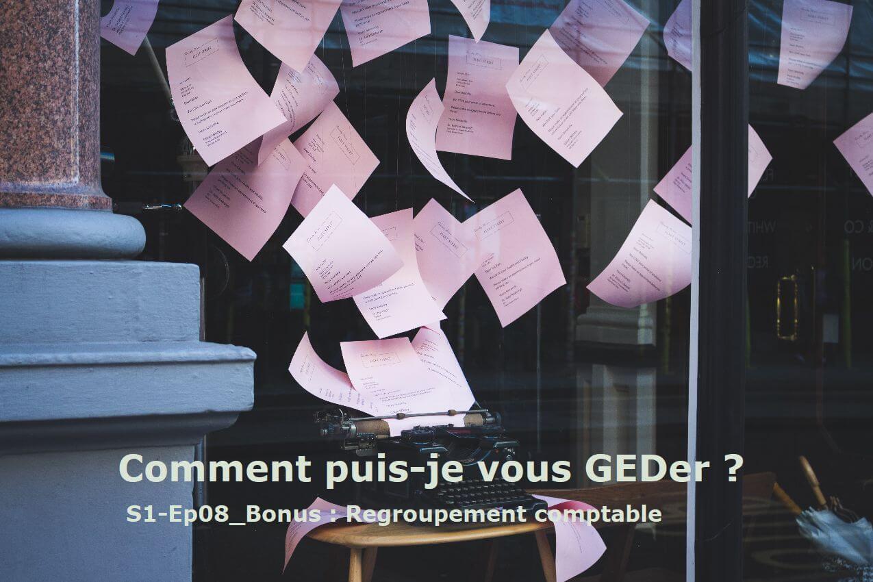 """image from """"Comment puis-je vous GEDer ?"""" - Saison 1 - Ep08_Bonus : """"Regroupement comptable"""""""